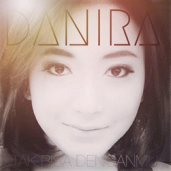 Danira – Tak Bisa Denganmu