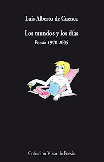 """""""Los mundos y los días"""" - Luis Alberto de Cuenca."""