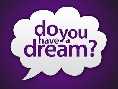 Keep Your Dream: Do You Have a Dream?