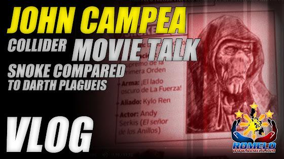 John Campea Of Collider Movie Talk ★ Snoke To Darth Plagueis