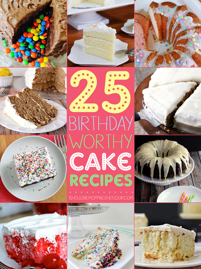25 Birthday Cake Recipes | From bundt cake to layer cake...there's a little something sweet for everyone!