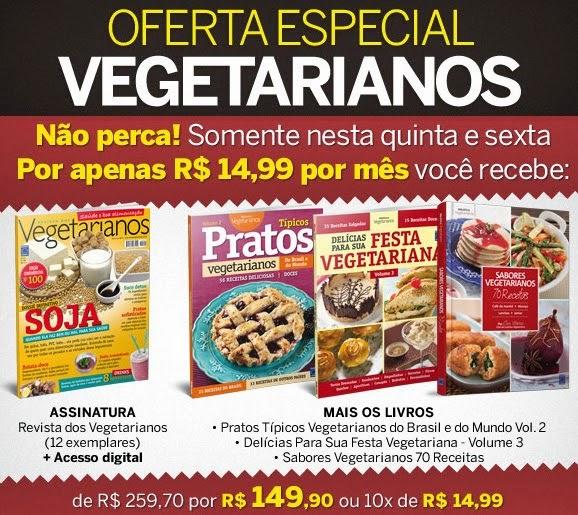 OFERTA SUPER ESPECIAL DA REVISTA VEGETARIANOS!