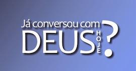 Já conversou com Deus hoje?
