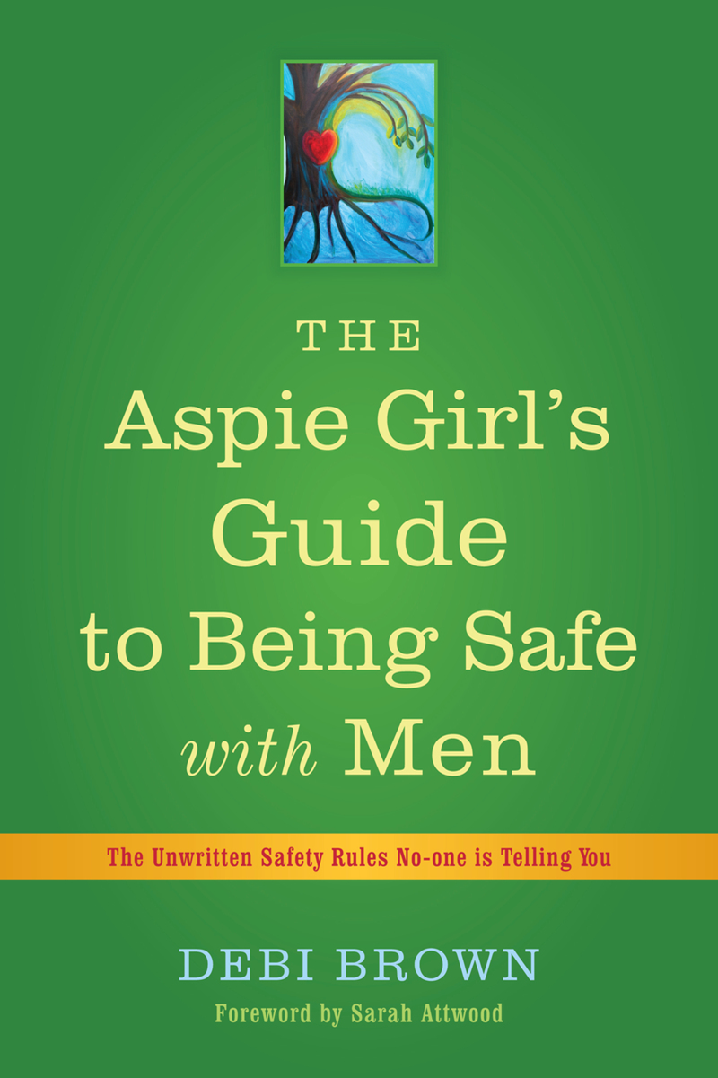 The Aspie Girl's Guide to Being Safe with Men