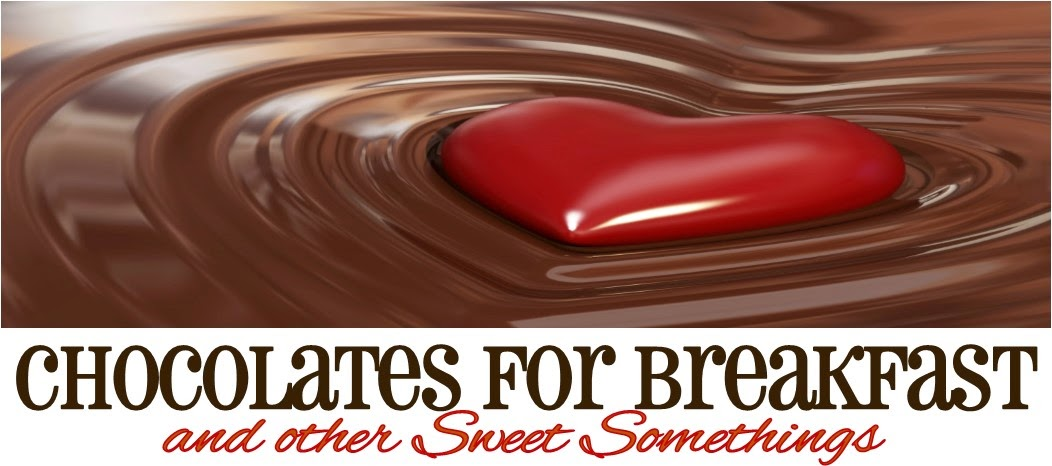 CHOCOLATES FOR BREAKFAST and other Sweet Somethings