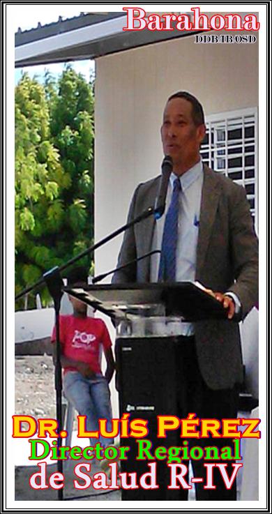 DR. LUIS  E. PEREZ GONZALEZ, director regional de Salud, Región IV Enriquillo