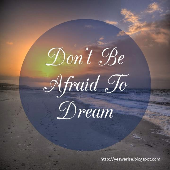 Yes, We Rise| Don't be afraid to dream
