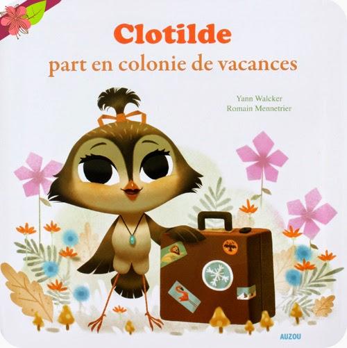 """""""Clotilde part en colonie de vacances"""" de Yann Walcker et Romain Mennetrier"""
