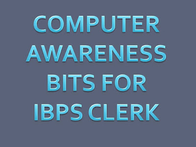 Important Computer Awareness Questions For IBPS Clerk Mains And All Competitive Exams