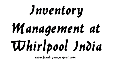 Analysis on Inventory Management at Whirlpool