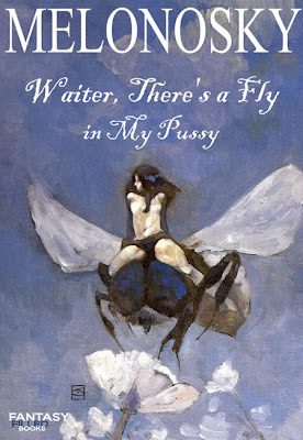 Waiter, There's a Fly in My Pussy written by Bob Melonosky, funny science fiction