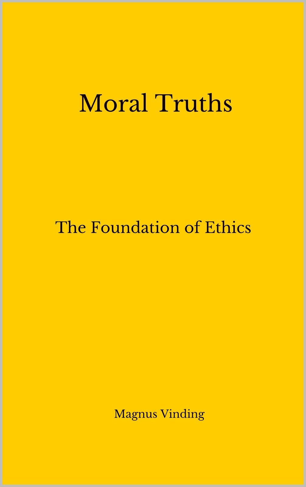Moral Truths: The Foundation of Ethics