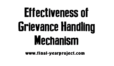 Effectiveness of Grievance Handling Mechanism