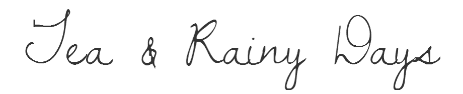 Tea & Rainy Days