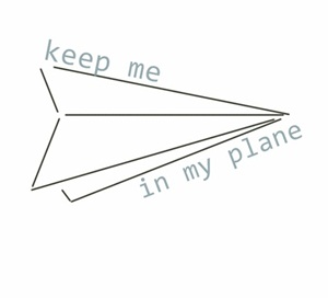 keep me in my plane