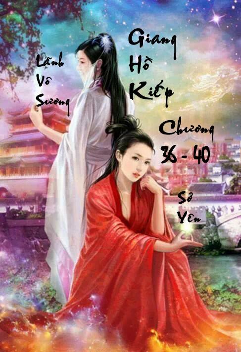 Giang Hồ Kiếp - Huyền Phong Vũ - Chương 36 - 40 | Bách hợp tiểu thuyết