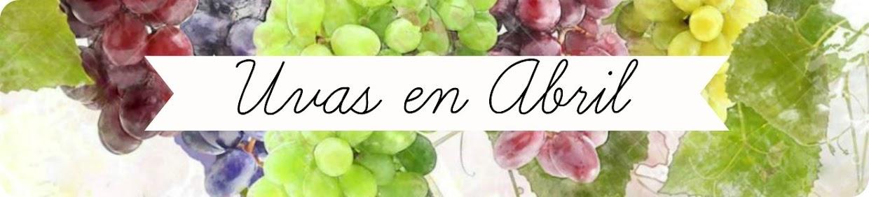 Uvas en Abril