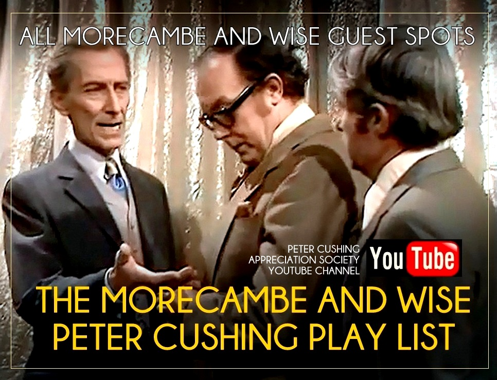 WATCH THE BEST OF PETER CUSHING ON THE MORECAMBE AND WISE SHOWS