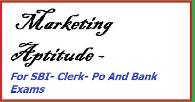 Marketing aptitude exam paper- sbi clerk marketing paper, sbi po marketing paper, marketing sample paper, bank exam marketing paper