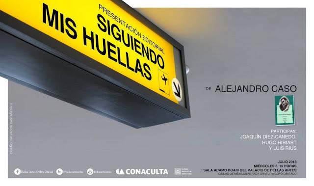 """Presentación del libro """"Siguiendo mis huellas"""" de Alejandro Caso en el Palacio de Bellas Artes"""