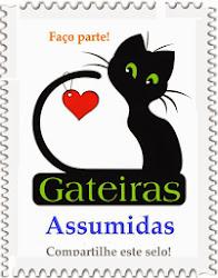 SOU GATEIRA ASSUMIDA!!!!!