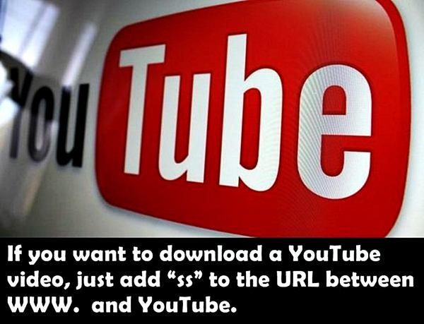 "If you want to download a YouTube vide, just add ""ss"" to the URL between WWW.and Youtube."