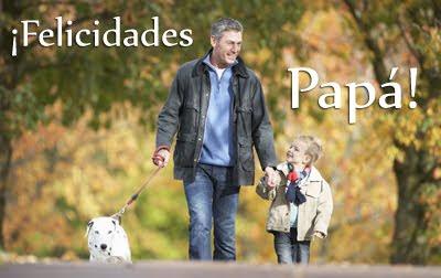 ¡Felicidades Papá! - Mensajes para el Día del Padre