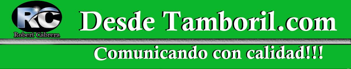 DESDETAMBORIL.COM- Comunicando e Informando con Profesionalidad y Calidad.
