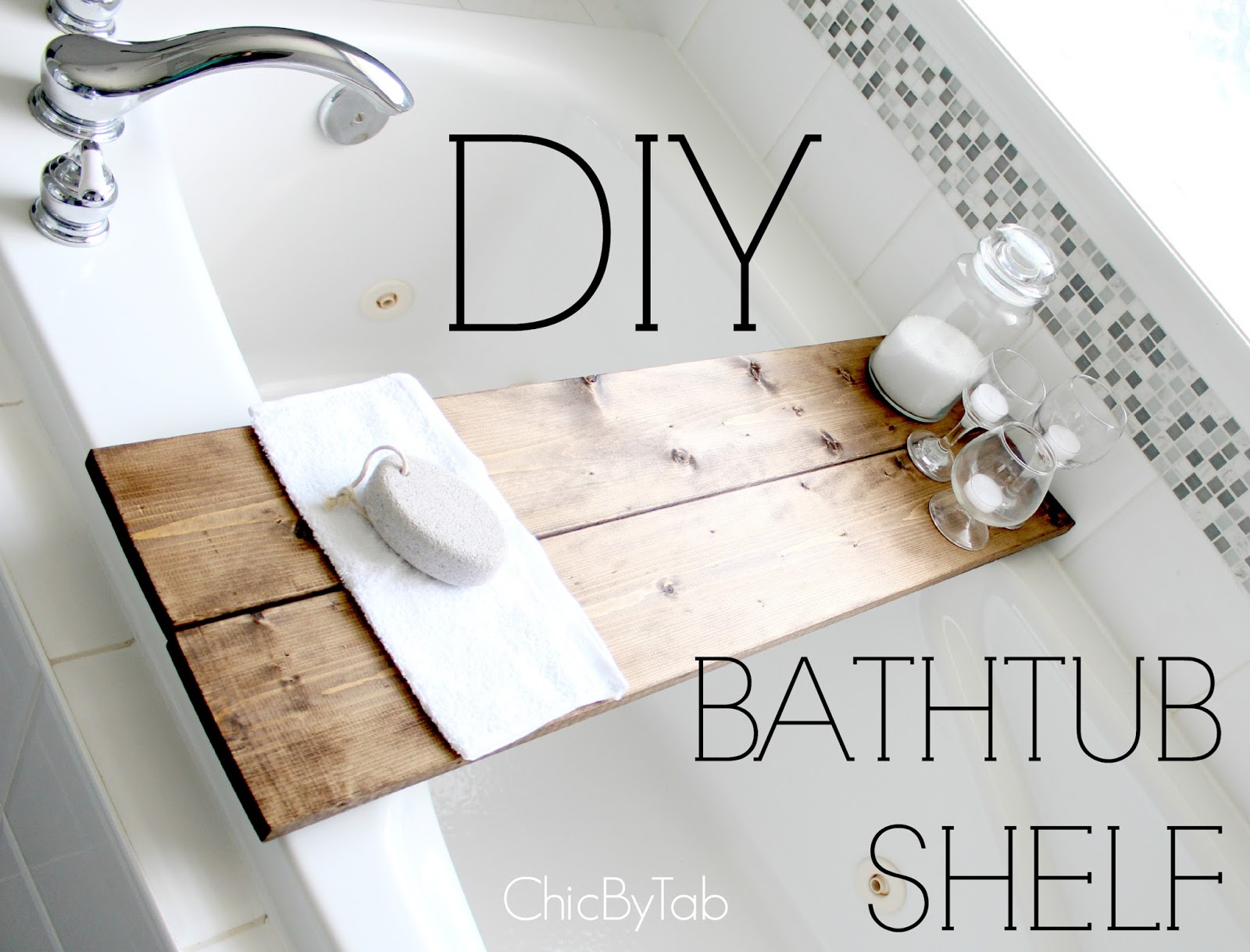 ChicByTab}: DIY Bathtub Shelf Made Easy