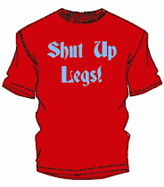 Shut Up Legs!
