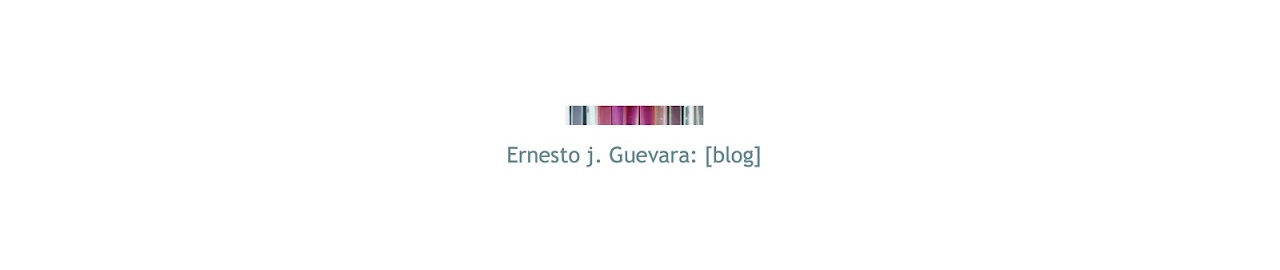 Ernesto j. Guevara: [blog]