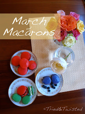March of Macarons with Tried & Twisted blogspot