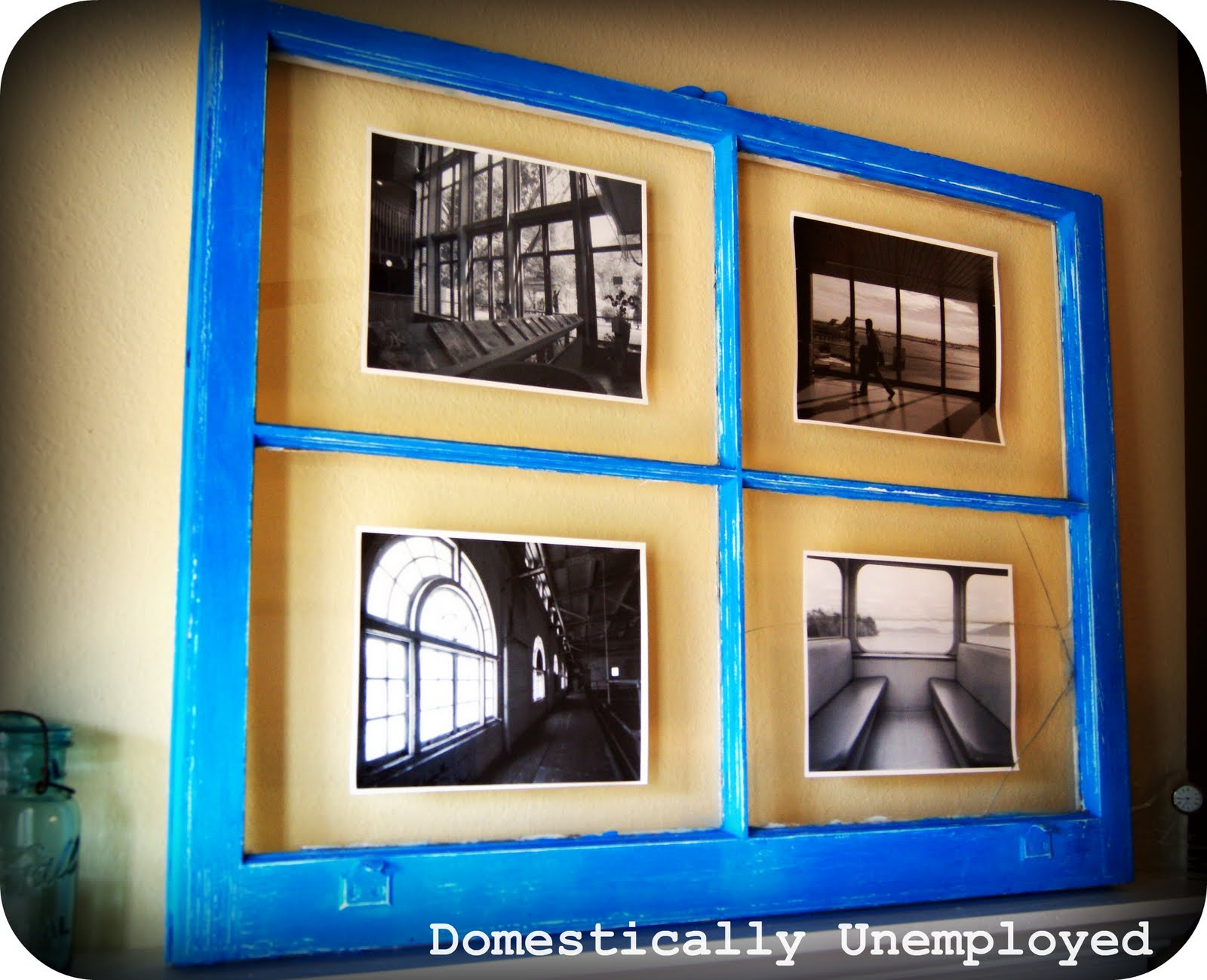 Domestically Unemployed*: Repurposed Window Frame