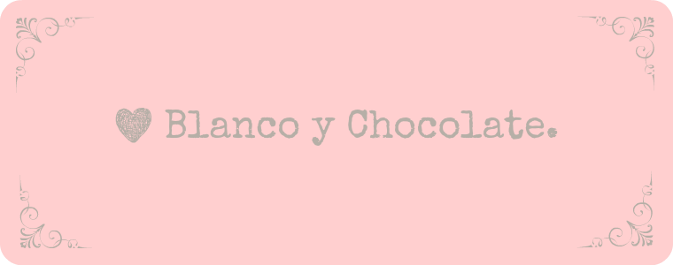 Blanco y Chocolate.