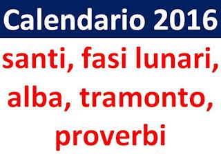 Calendario 2016 - Maggio - santi, fasi lunari, alba, tramonto, proverbi