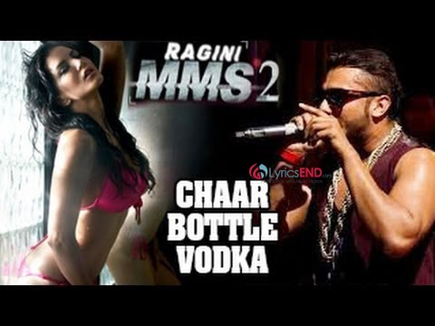 CHAR BOTTLE VODKA LYRICS - Honey Singh ft Sunny Leone | Ragini MMS 2