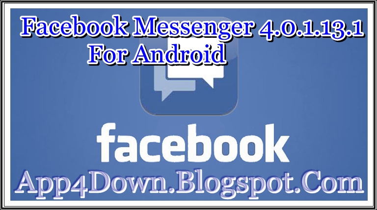 Download Facebook Messenger 4.0.1.13.1 For Android Latest APK [APP]