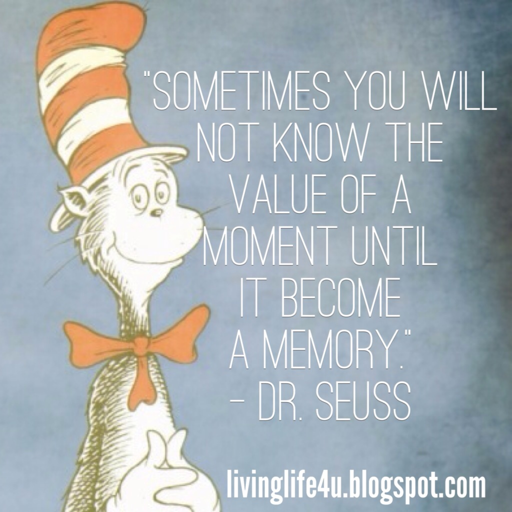 Cherish Your Life Quotes Cool Live Your Life Drseuss Quotes Day 8