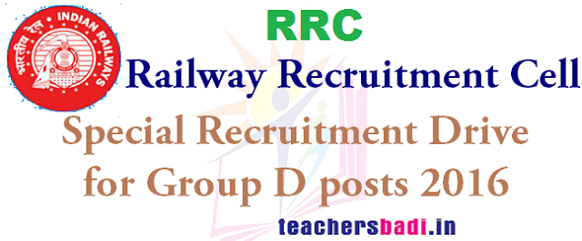 RRC,Special Recruitment Drive,Group D posts 2016