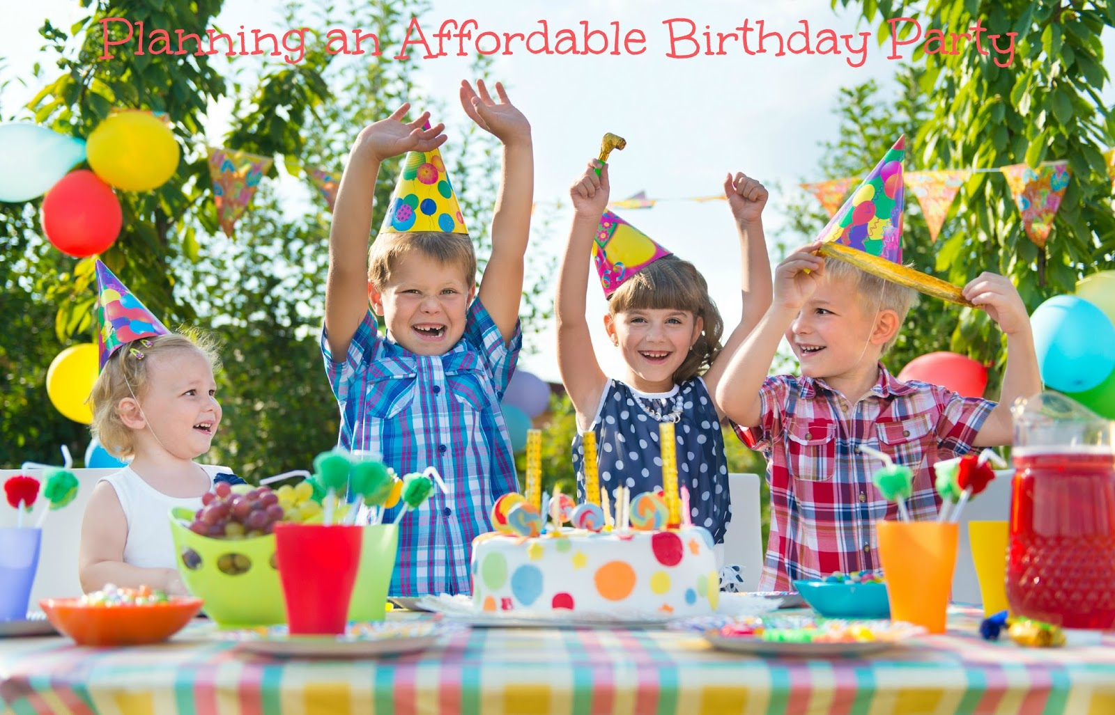 Learn how to plan an affordable birthday party.