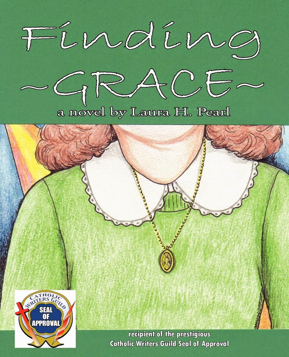 My 2012 debut novel, a recipient of the Catholic Writers Guild Seal of Approval