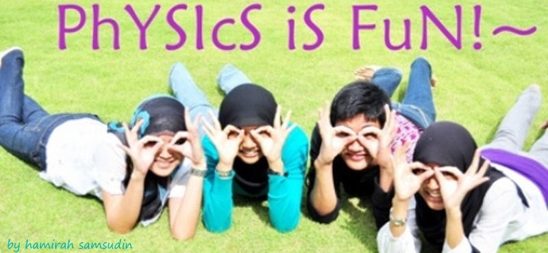 Physics Is Fun !~