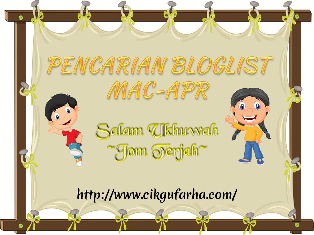 http://www.cikgufarha.com/2015/03/pencarian-bloglist-mac-april-cikgu-farha.html