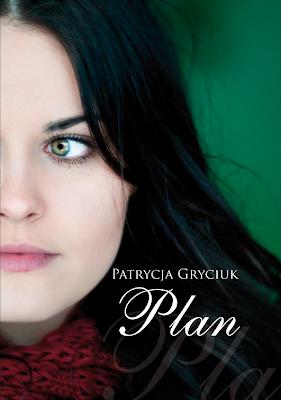 """Patrycja Gryciuk """"Plan"""""""