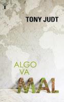 Algo va mal, Tony Judt