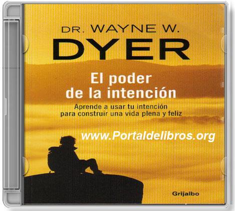 El%2BPoder%2Bde%2Bla%2BIntenci%25C3%25B3n El Poder de la Intención   Wayne W. Dyer [ AudioLibro ]