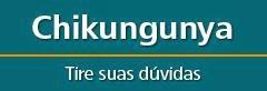 O que é Chikungunya?