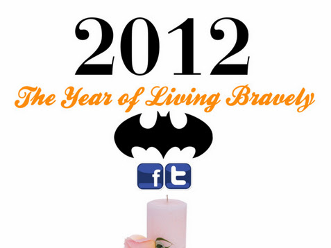 2012: The Year of Living Bravely