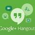 Hangouts es optimizado en su ultima actualización