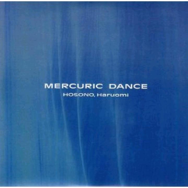 Haruomi Hosono - Mercuric Dance